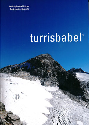 turrisbabel-Hochalpine Architektur